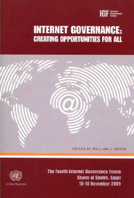 Internet Governance: Creating Opportunities for All (Paperback)
