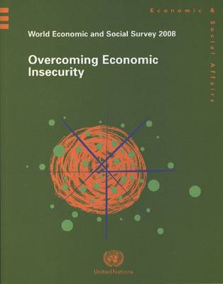 World Economic and Social Survey: Overcoming Economic Insecurity, 2008 (Paperback)