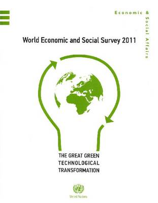World Economic and Social Survey: The Great Green Technological Transformation, 2011 (Paperback)