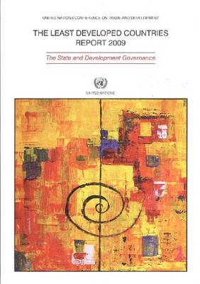 The Least Developed Countries Report 2008: The State and Development Governance (Paperback)