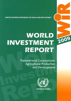 World Investment Report 2009: Transnational Corporations, Agricultural Production and Development (Paperback)