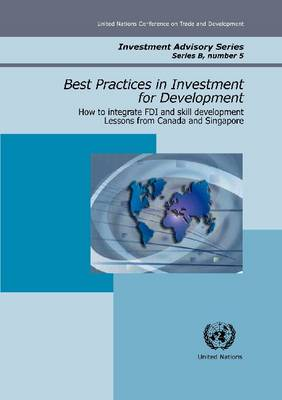 How to Integrate FDI in the Skills Development Process: Lessons from Canada and Singapore - Investment Advisory Series 5 (Paperback)