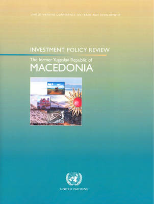 Investment policy review: the former Yugoslav Republic of Macedonia (Paperback)