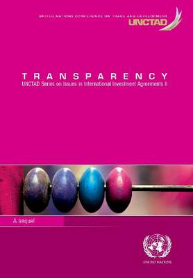 Transparency - UNCTAD series on issues in international investment agreements (Paperback)