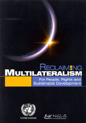 Reclaiming multilateralism: for people, rights and sustainable development (Paperback)