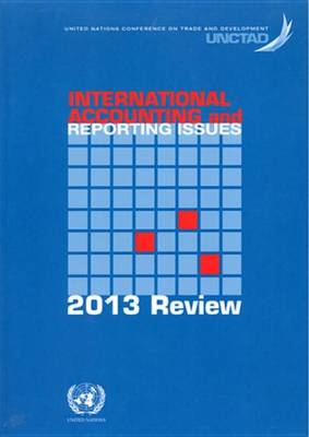 International accounting and reporting issues: 2013 review (Paperback)