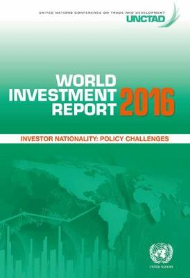 World investment report 2016: investor nationality - policy changes (Paperback)