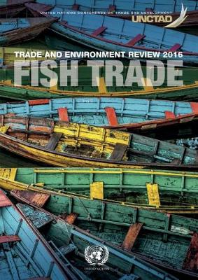 Trade and environment review 2016: fish trade (Paperback)