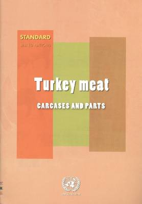 Unece Standard: Turkey Meat: Carcases and Parts (Paperback)