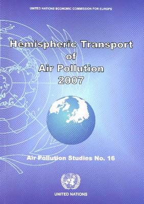 Hemispheric Transport of Air Pollution 2007 - Air Pollution Studies (Paperback)
