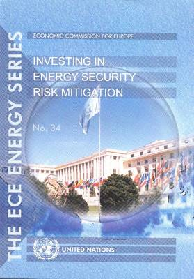 Investing in Energy Security Risk Mitigation - ECE Energy S No. 34 (Paperback)
