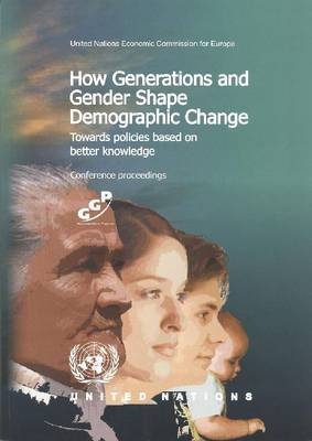 How Generations and Gender Shape Demographic Change: Towards Policies Based on Better Knowledge (Paperback)