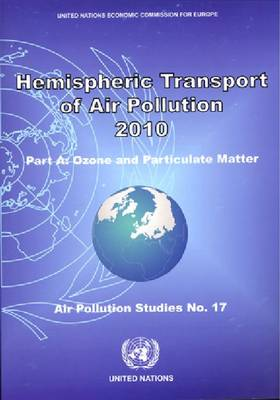 Hemispheric Transport of Air Pollution: Part A, Ozone and Particulate Matter, 2010 (Paperback)