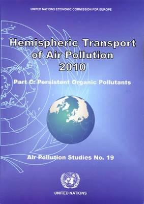 Hemispheric Transport of Air Pollution 2010: Persistent Organic Pollutants Part C - Air Pollution Studies (Paperback)