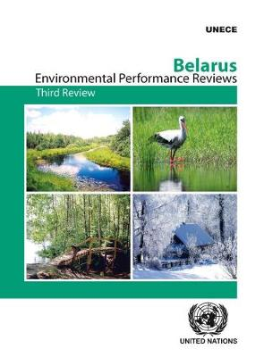 Belarus: third review - Environmental performance reviews 44 (Paperback)
