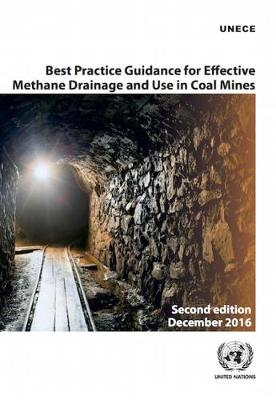 Best practice guidance for effective methane drainage and use in coal mines - ECE energy series no. 47 (Paperback)