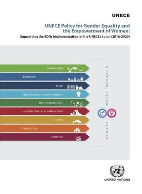 UNECE policy for gender equality and the empowerment of women: supporting the SDGs implementation in the UNECE region (2016-2020) (Paperback)