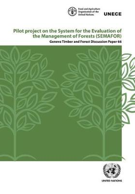 Pilot project on the system for the evaluation of the management of forests (SEMAFOR) (Paperback)