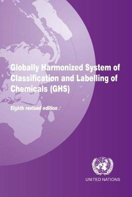 Globally Harmonized System of Classification and Labelling of Chemicals (GHS) - Globally Harmonized System of Classification and Labelling of Chemicals (GHS) (Paperback)