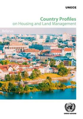 Country Profiles on Housing and Land Management: Belarus - Country Profiles on Housing and Land Management (Paperback)