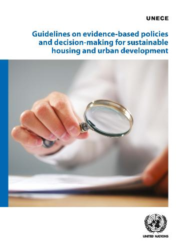 Guidelines on evidence-based policies and decision-making for sustainable housing and urban development (Paperback)