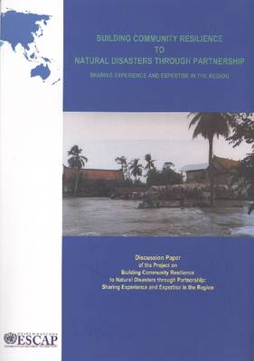 Building Community Resilience to Natural Disasters through Partnership: Sharing Experience and Expertise in the Region (Paperback)