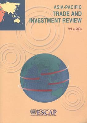 Asia Pacific Trade and Investment Review 2008 (Paperback)