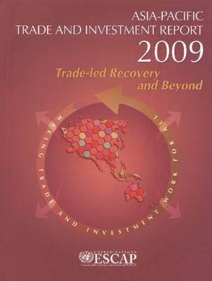 Asia-Pacific Trade and Investment Report 2011: Trade-Led Recovery and Beyond (Paperback)