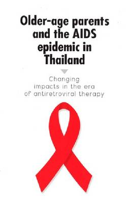 Older-Age Parents and the AIDS Epidemic in Thailand: Changing Impacts in the Era of Antiretroviral Therapy (Paperback)