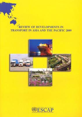 Review of Developments in Transport in Asia and the Pacific 2009 (Paperback)