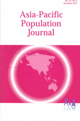 Asia-Pacific Population Journal, 2011, Volume 26, Part 4 (Paperback)