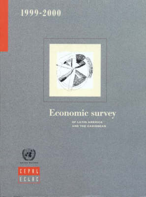 Economic Survey of Latin America and the Caribbean 1999-2000 - Economic Survey of Latin America and the Caribbean S.