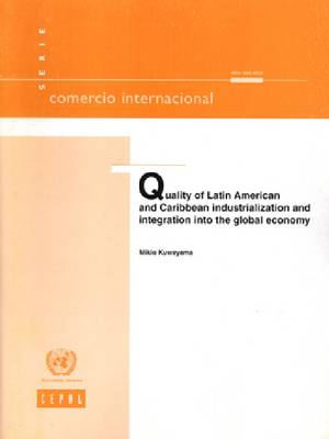Quality of Latin American and Caribbean Industrialization and Integration into the Global Economy - Comercio Internacional (Paperback)