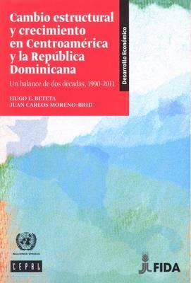 Cambio Estructural y Crecimiento en Centroamerica y la Republica Dominicana: Un Balance de dos Decadas, 1990-2011 - Libros de la CEPAL (Paperback)