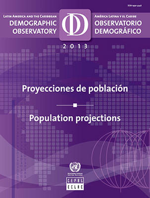 Latin America and the Caribbean demographic observatory 2013: population projections