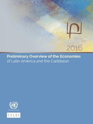 Preliminary overview of the economies of Latin America and the Caribbean 2016 (Paperback)