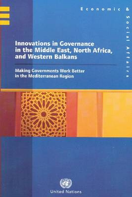 Innovations in Governance in the Middle East, North Africa, and Western Balkans: Making Governments Work Better in the Mediterranean Region (Paperback)