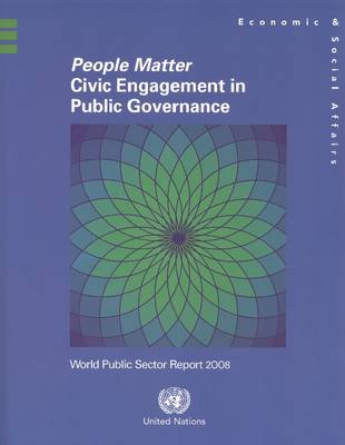 People Matter - Civic Engagement in Public Governance: World Public Sector Report 2008 (Paperback)