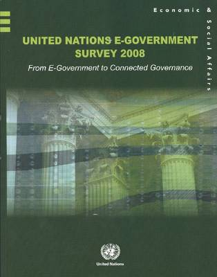 United Nations e-Government Survey: From e-Government to Connected Governance, 2008 (Paperback)