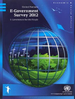 United Nations e-Government survey 2012: e-Government for the people (Paperback)