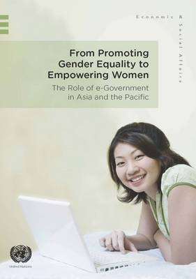 From promoting gender equality to empowering women: role of e-government in Asia and the Pacific (Paperback)