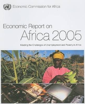 Economic Report on Africa 2005: Meeting the Challenges of Unemployment and Poverty in Africa (Paperback)
