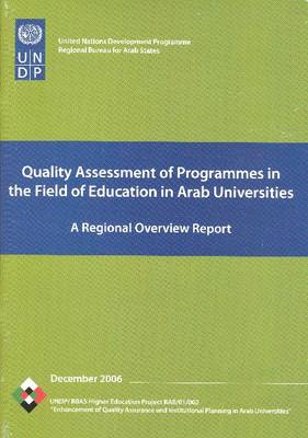 Quality Assessment of Programmes in the Field of Education in Arab Universities: A Regional Overview Report (Paperback)