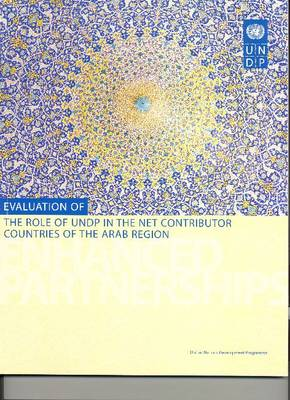 Evaluation of the Role of UNDP in the Net Contributor Countries of the Arab Region (Paperback)