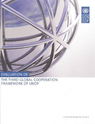 Evaluation of the Third Global Cooperation Framework of Undp (Paperback)