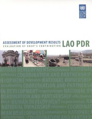 Assessment of Development Results: Evaluation of Undp Contribution - Lao PDR (First) (Paperback)