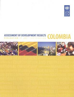 Assessment of Development Results: Colombia (Paperback)
