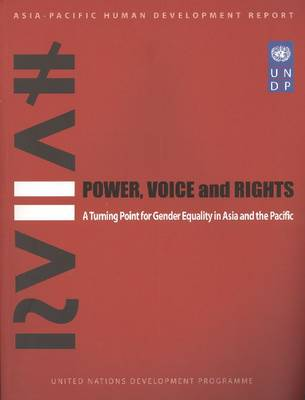 Power, Voice, and Rights: A Turning Point for Gender Equality in Asia and the Pacific (Paperback)