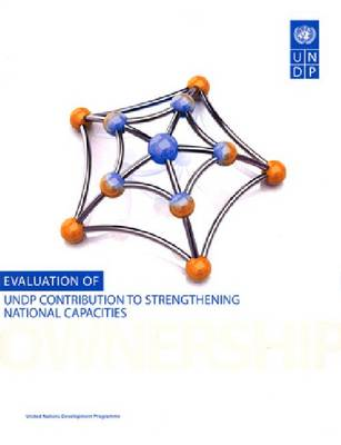 Evaluation of Undp Contribution to Strengthening National Capacities (Paperback)