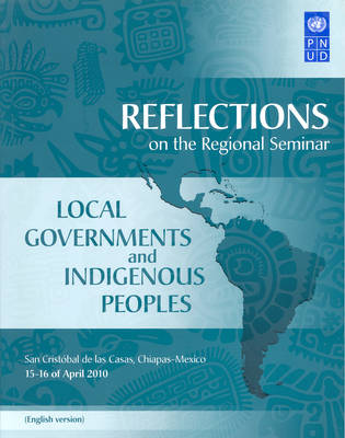 Reflections on the Regional Seminar on Local Governments and Indigenous Peoples - Cat Iii - All Titles (Paperback)